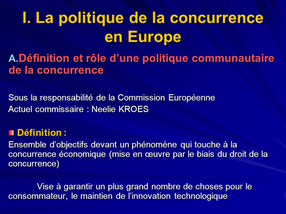 I.La politique de la concurrence en Europe A.