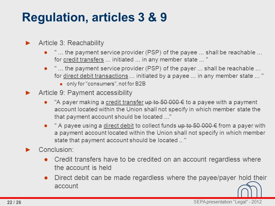 SEPA presentation Legal - 2012 22 / 26 Regulation, articles 3 & 9 Article 3: Reachability ...
