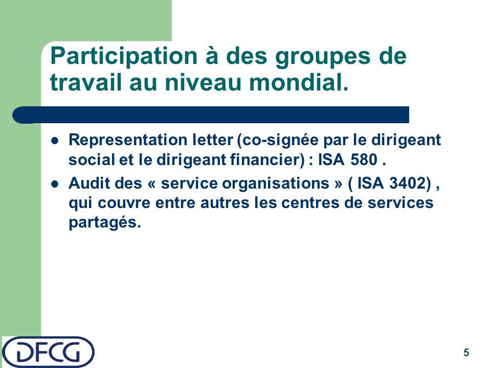 5 Participation à des groupes de travail au niveau mondial. Representation letter (co-signée par le dirigeant social et le dirigeant financier) : ISA