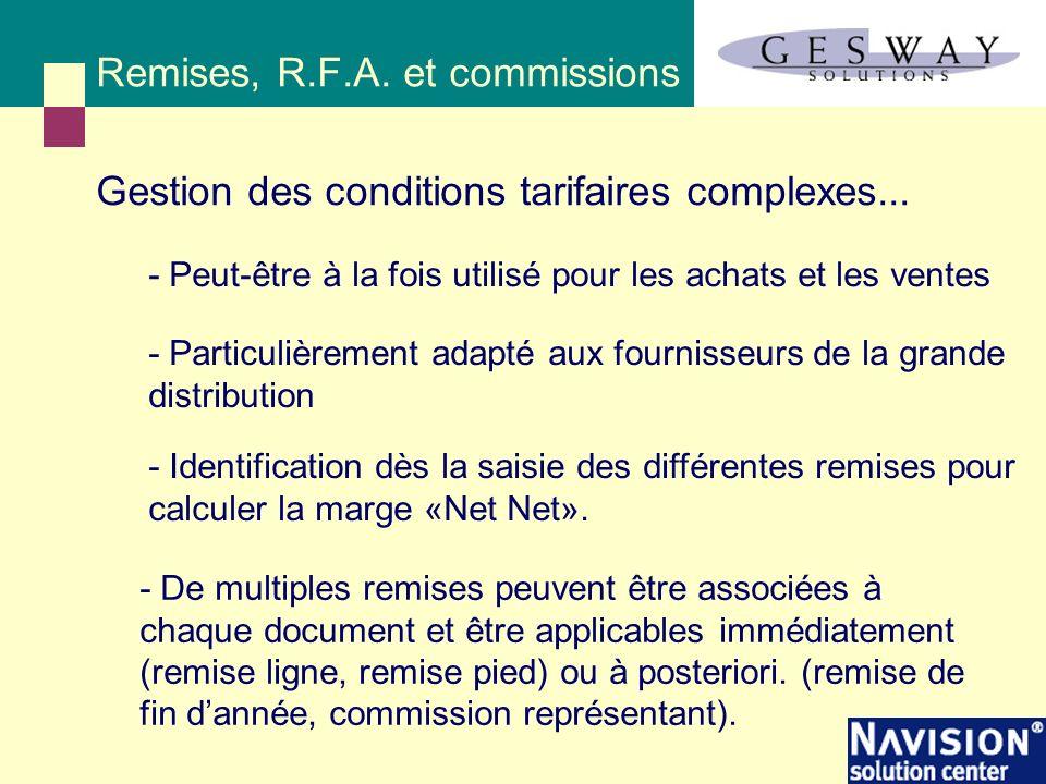 Remises, R.F.A. et commissions Gestion des conditions tarifaires complexes... - Particulièrement adapté aux fournisseurs de la grande distribution - D