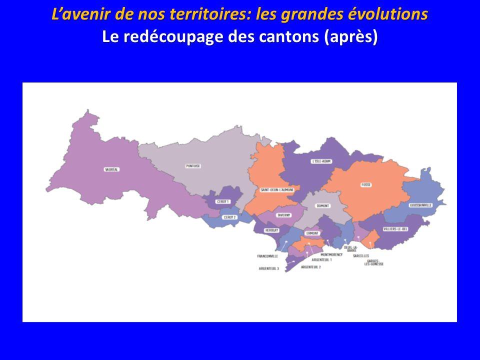 Lavenir de nos territoires: les grandes évolutions Le redécoupage des cantons (après)