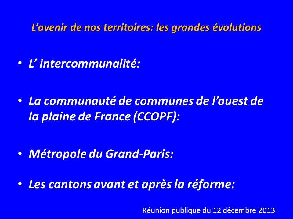 Lavenir de nos territoires: les grandes évolutions L intercommunalité: La communauté de communes de louest de la plaine de France (CCOPF): Métropole d