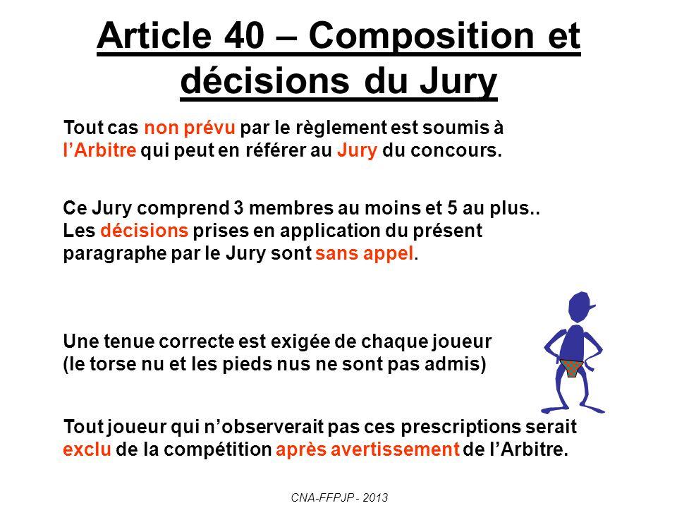 Article 39 – Devoirs des Arbitres Les spectateurs licenciés ou suspendus qui, par leur comportement, seraient à lorigine dincidents sur un terrain de jeu, feront lobjet dun rapport de lArbitre à lorganisme fédéral.