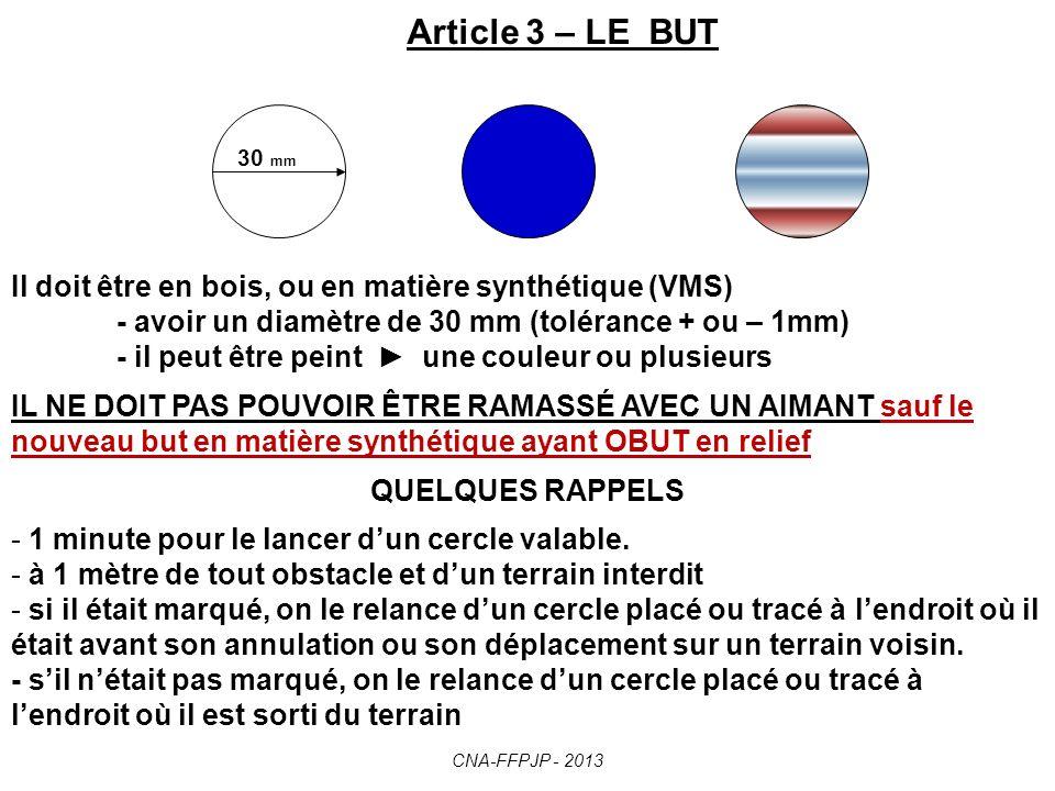 Article 29 – Corps étranger adhérant à la boule ou au but Tout corps étranger qui adhère à la boule ou au but doit être enlevé avant la mesure du point.