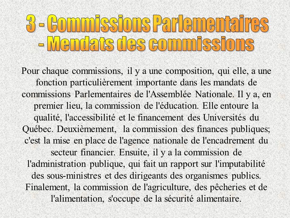Pour chaque commissions, il y a une composition, qui elle, a une fonction particulièrement importante dans les mandats de commissions Parlementaires de l Assemblée Nationale.