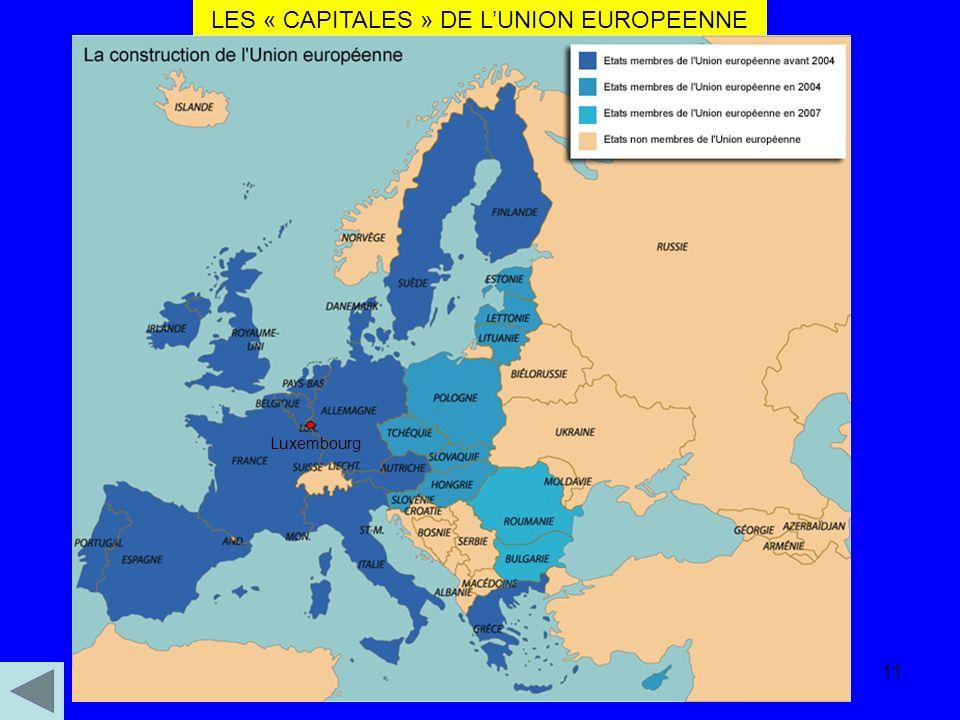 10 LES « CAPITALES » DE LUNION EUROPEENNE Bruxelles