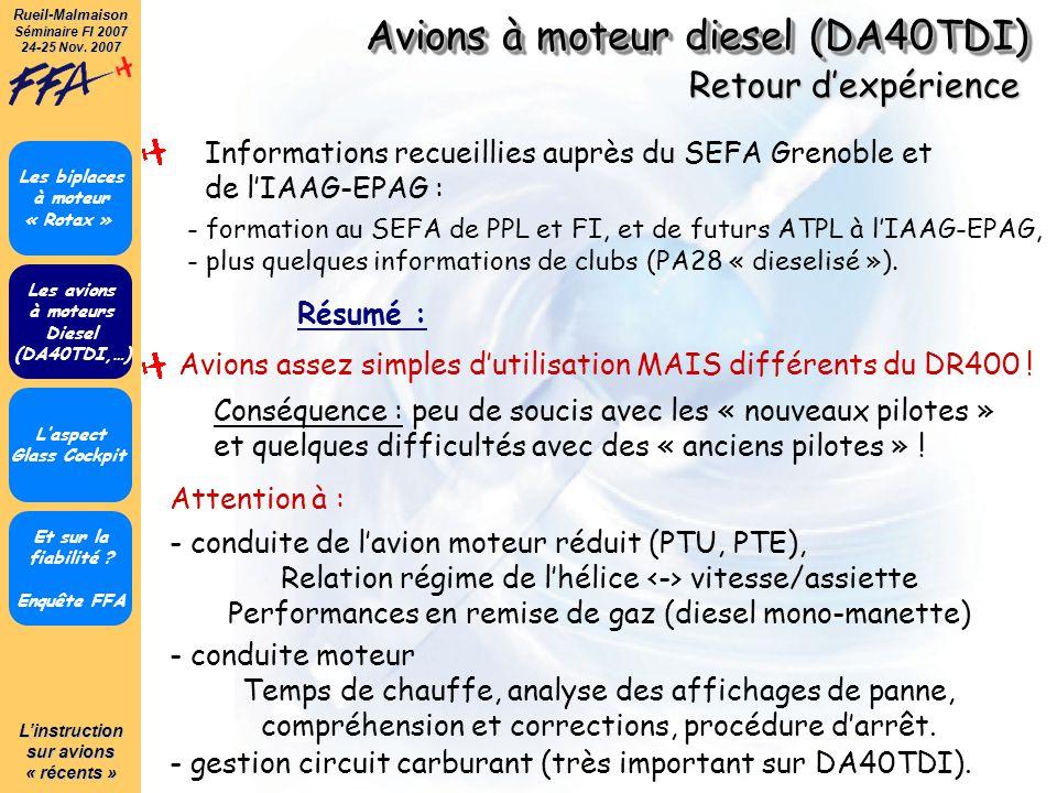Linstruction sur avions « récents » Rueil-Malmaison Séminaire FI 2007 24-25 Nov. 2007 Avions à moteur diesel (DA40TDI) Et sur la fiabilité ? Enquête F