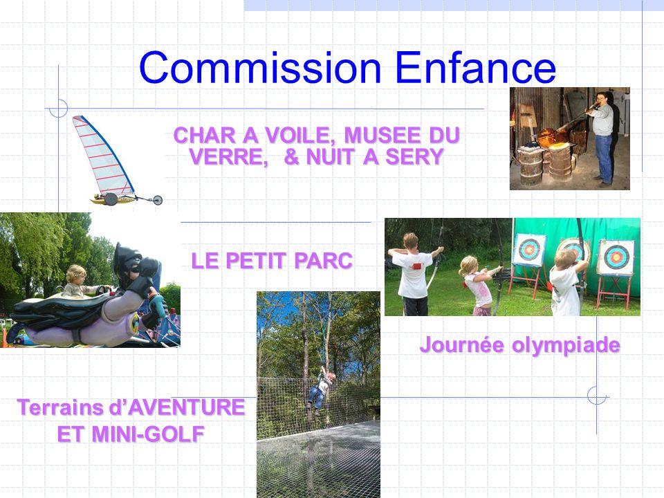 Commission Enfance CHAR A VOILE, MUSEE DU VERRE, & NUIT A SERY Journée olympiade LE PETIT PARC Terrains dAVENTURE ET MINI-GOLF