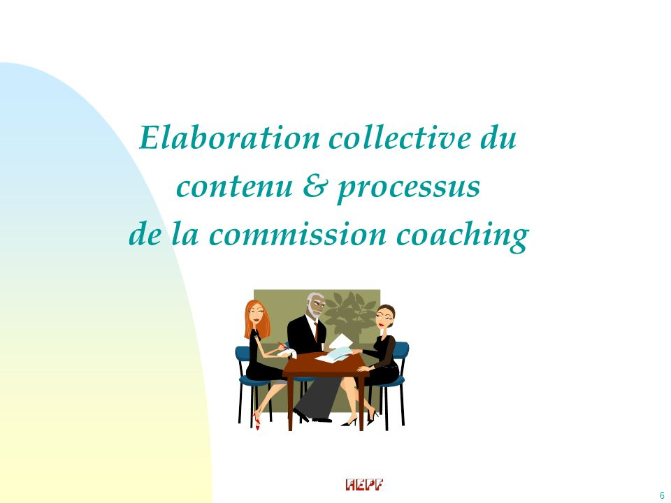 6 Elaboration collective du contenu & processus de la commission coaching