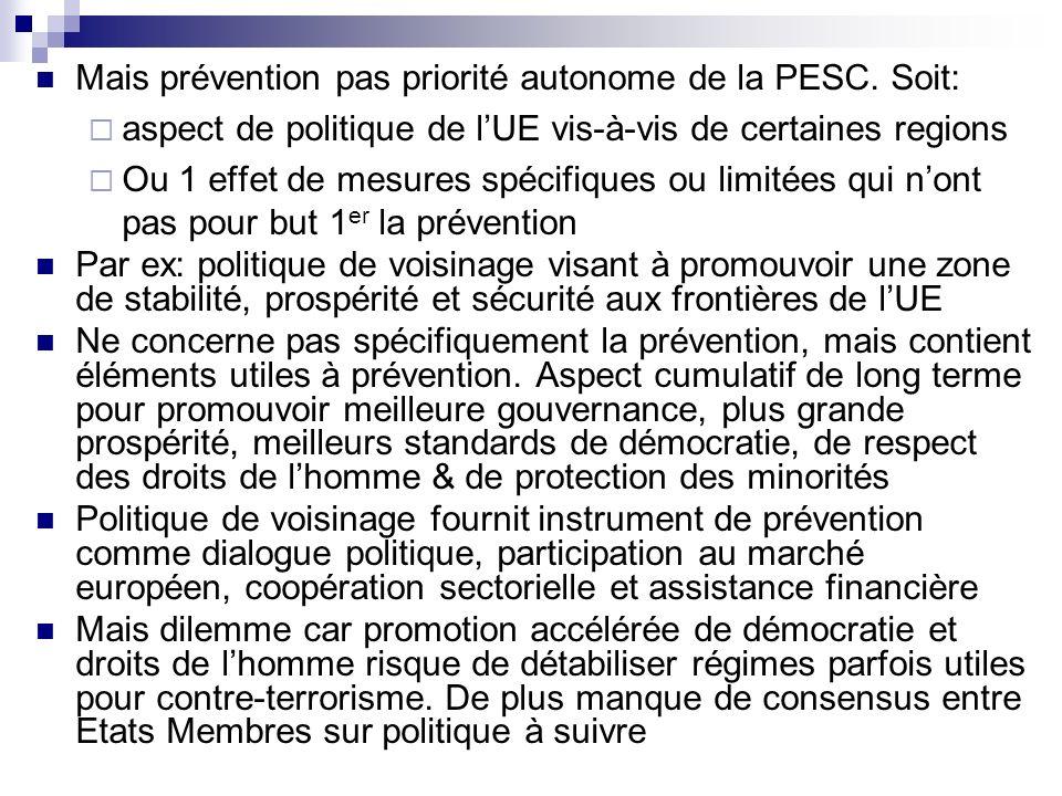 Mais prévention pas priorité autonome de la PESC. Soit: aspect de politique de lUE vis-à-vis de certaines regions Ou 1 effet de mesures spécifiques ou