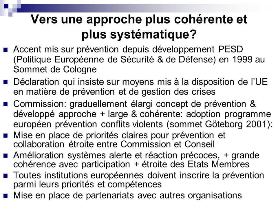 Vers une approche plus cohérente et plus systématique? Accent mis sur prévention depuis développement PESD (Politique Européenne de Sécurité & de Défe