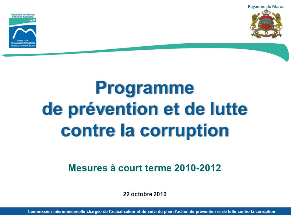 Programme de prévention et de lutte contre la corruption Programme de prévention et de lutte contre la corruption Mesures à court terme 2010-2012 22 o