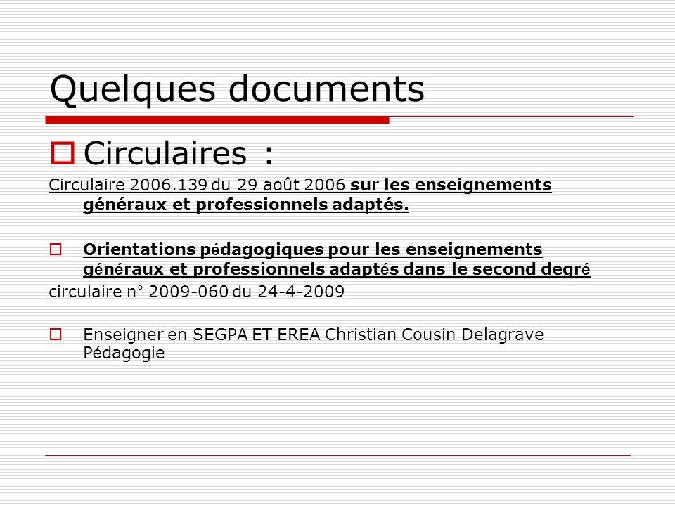 Quelques documents Circulaires : Circulaire 2006.139 du 29 août 2006 sur les enseignements généraux et professionnels adaptés. Orientations p é dagogi
