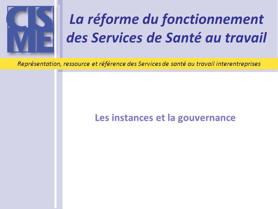 La réforme du fonctionnement des Services de Santé au travail Représentation, ressource et référence des Services de santé au travail interentreprises