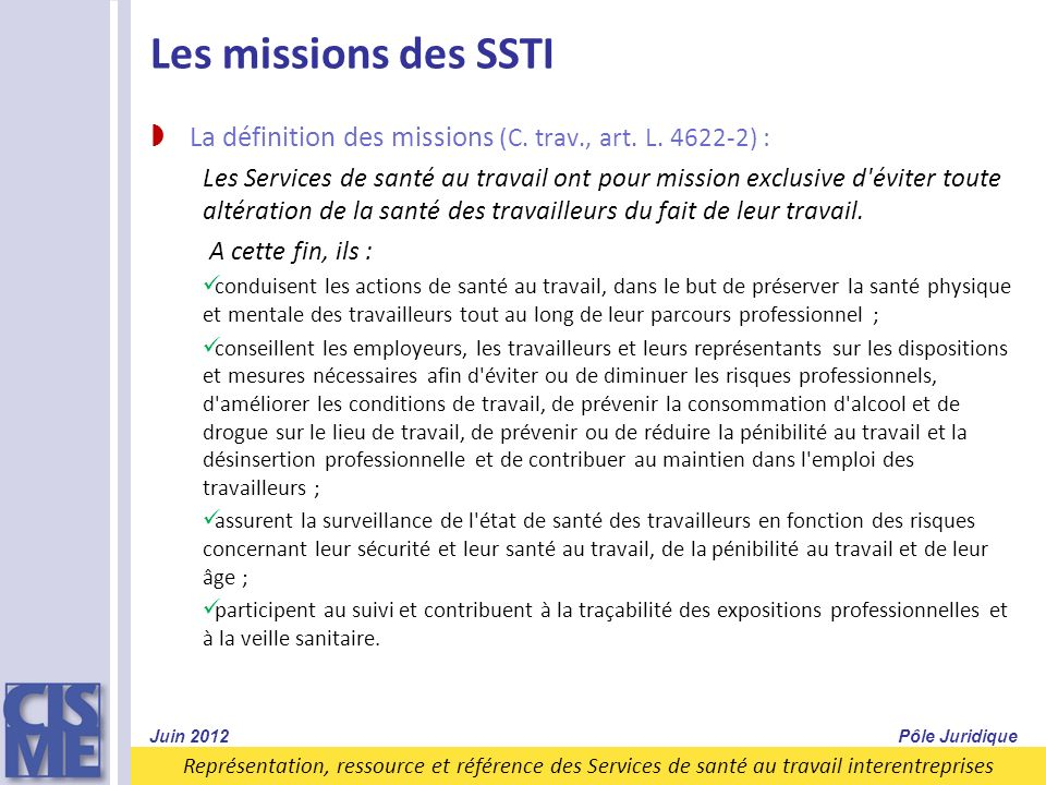 Représentation, ressource et référence des Services de santé au travail interentreprises Les missions des SSTI La définition des missions (C. trav., a