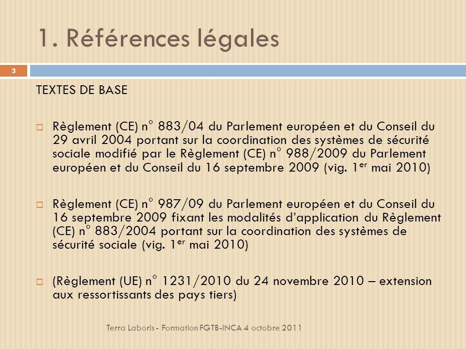 3.Principes généraux de la coordination Terra Laboris - Formation FGTB-INCA 4 octobre 2011 14 3.2.