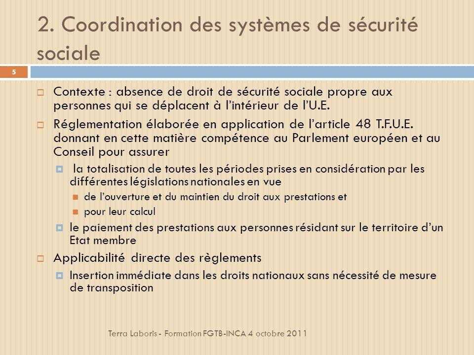 3.Principes généraux de la coordination Terra Laboris - Formation FGTB-INCA 4 octobre 2011 16 3.4.