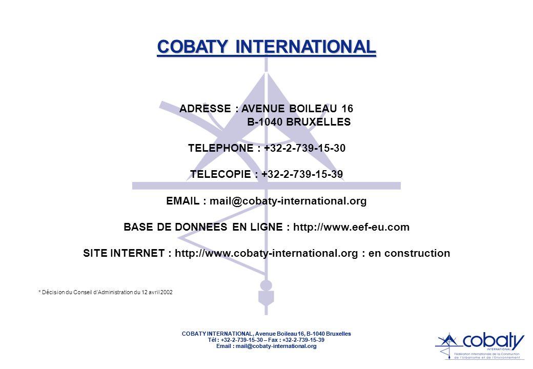 COBATY INTERNATIONAL, Avenue Boileau 16, B-1040 Bruxelles Tél : +32-2-739-15-30 – Fax : +32-2-739-15-39 Email : mail@cobaty-international.org COBATY I