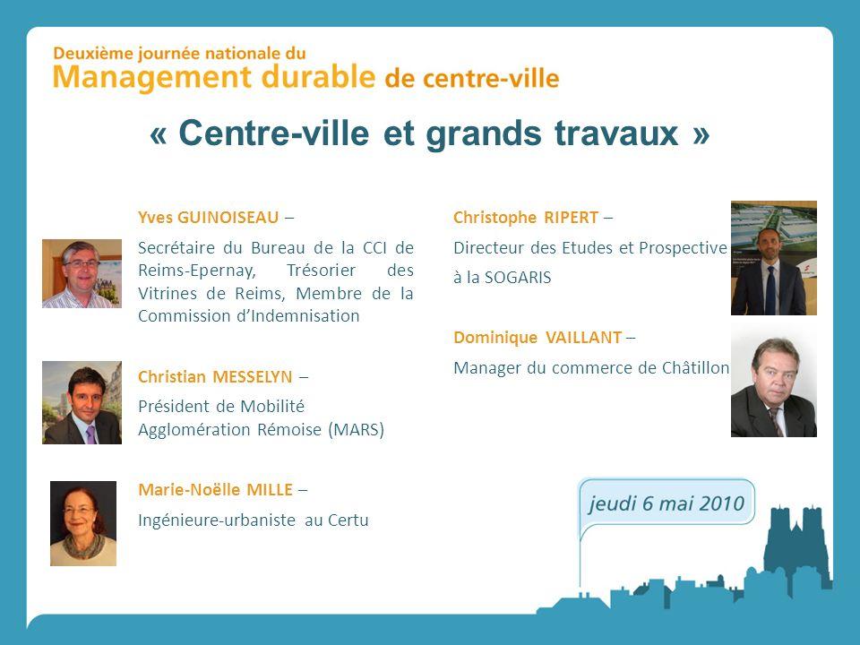 Yves GUINOISEAU – Secrétaire du Bureau de la CCI de Reims-Epernay, Trésorier des Vitrines de Reims, Membre de la Commission dIndemnisation Christian M