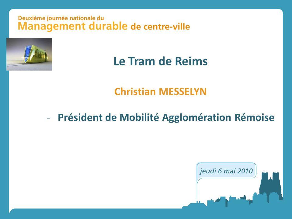 Le Tram de Reims Christian MESSELYN -Président de Mobilité Agglomération Rémoise