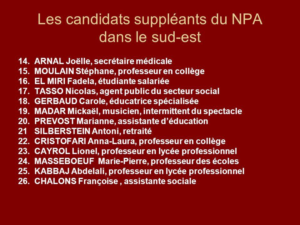 Les candidats suppléants du NPA dans le sud-est 14.