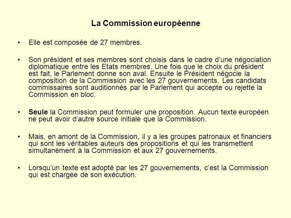 La Commission européenne Elle est composée de 27 membres.