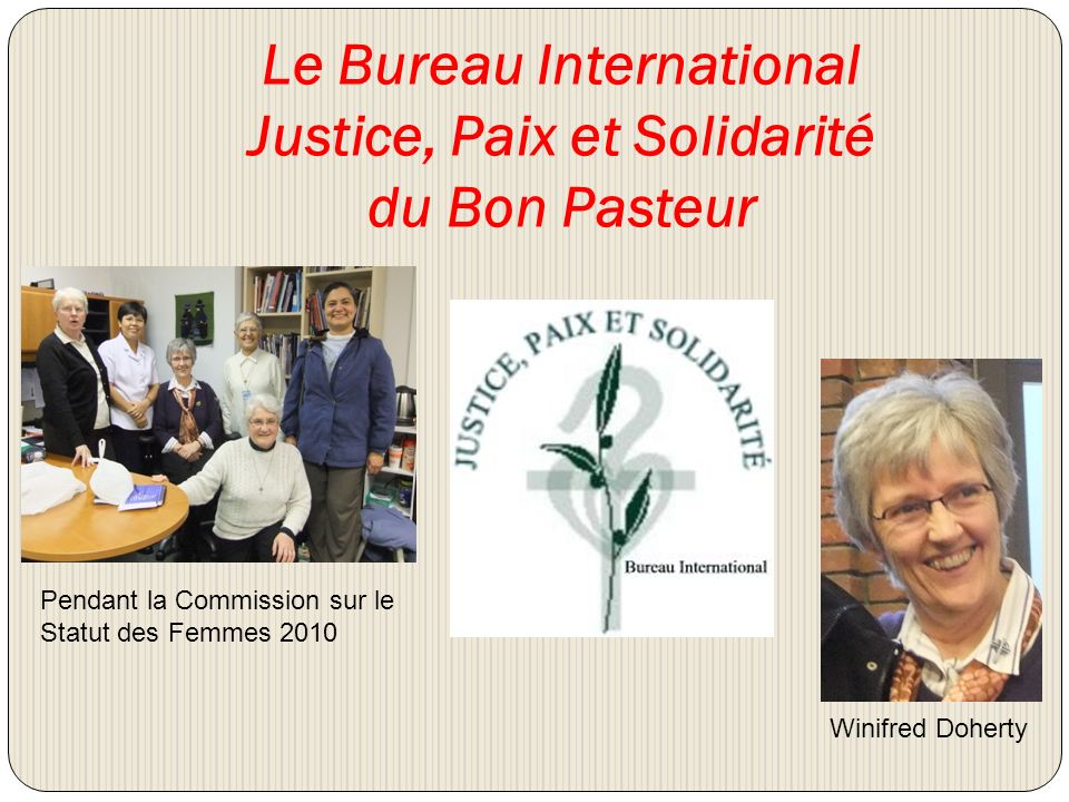 Le Bureau International Justice, Paix et Solidarité du Bon Pasteur Pendant la Commission sur le Statut des Femmes 2010 Winifred Doherty