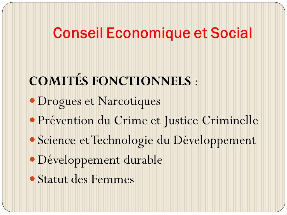 Conseil Economique et Social COMITÉS FONCTIONNELS : Drogues et Narcotiques Prévention du Crime et Justice Criminelle Science et Technologie du Développement Développement durable Statut des Femmes