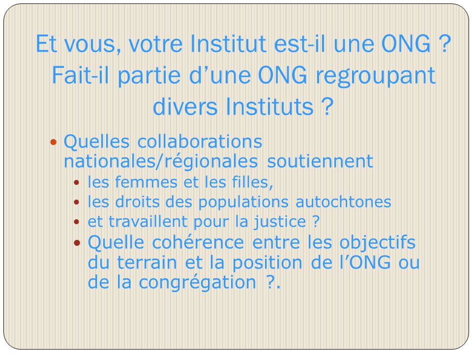 Et vous, votre Institut est-il une ONG . Fait-il partie dune ONG regroupant divers Instituts .