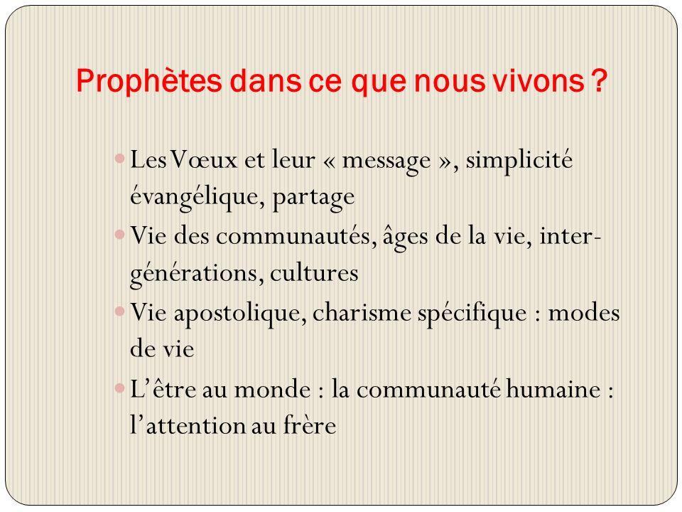 Prophètes dans ce que nous vivons .