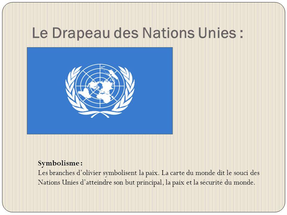Le Drapeau des Nations Unies : Symbolisme : Les branches dolivier symbolisent la paix.