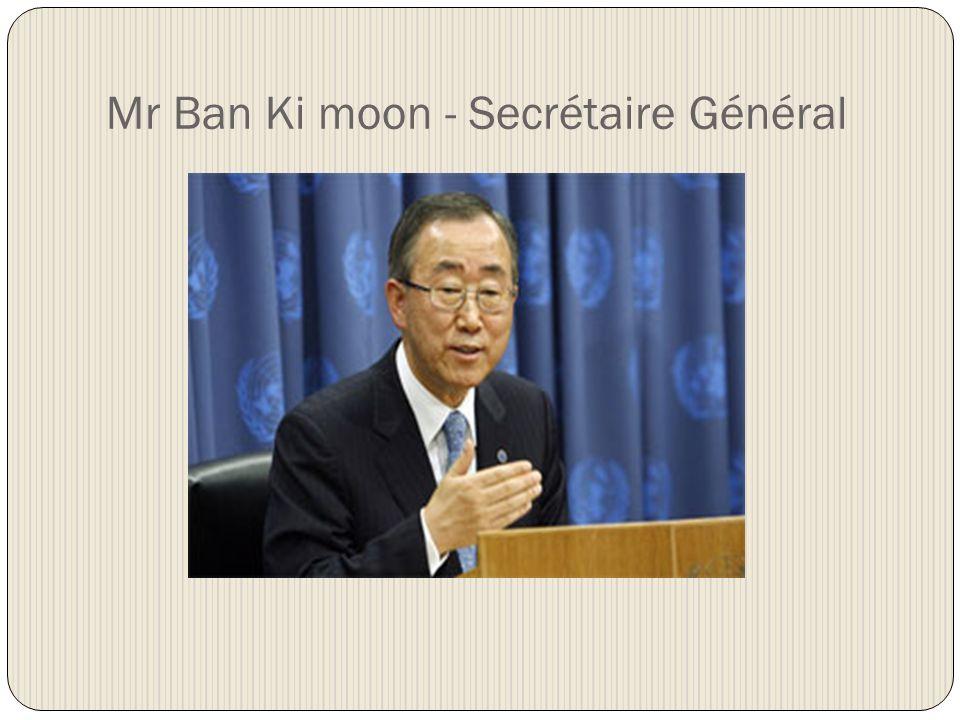 Mr Ban Ki moon - Secrétaire Général