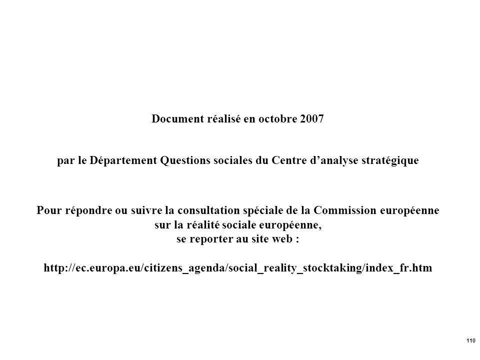 110 Document réalisé en octobre 2007 par le Département Questions sociales du Centre danalyse stratégique Pour répondre ou suivre la consultation spéc