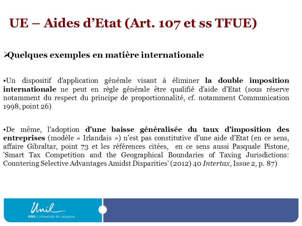 UE – Aides dEtat (Art. 107 et ss TFUE) Quelques exemples en matière internationale Un dispositif dapplication générale visant à éliminer la double imp