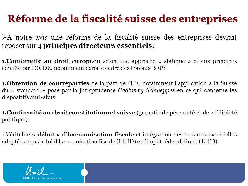 Réforme de la fiscalité suisse des entreprises A notre avis une réforme de la fiscalité suisse des entreprises devrait reposer sur 4 principes directe