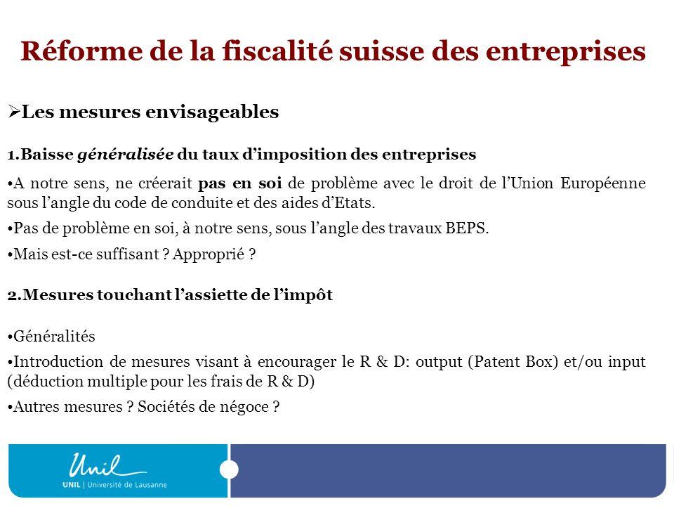 Réforme de la fiscalité suisse des entreprises Les mesures envisageables 1.Baisse généralisée du taux dimposition des entreprises A notre sens, ne cré