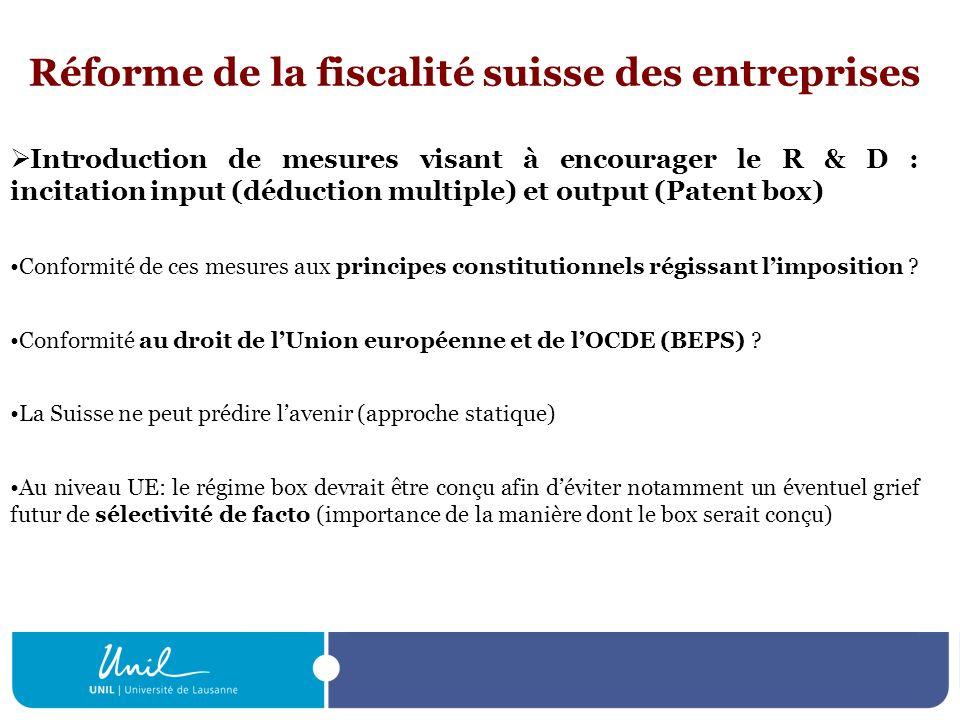 Réforme de la fiscalité suisse des entreprises Introduction de mesures visant à encourager le R & D : incitation input (déduction multiple) et output