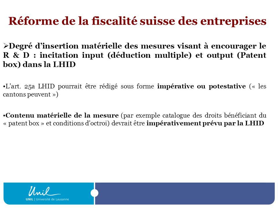 Réforme de la fiscalité suisse des entreprises Degré dinsertion matérielle des mesures visant à encourager le R & D : incitation input (déduction mult