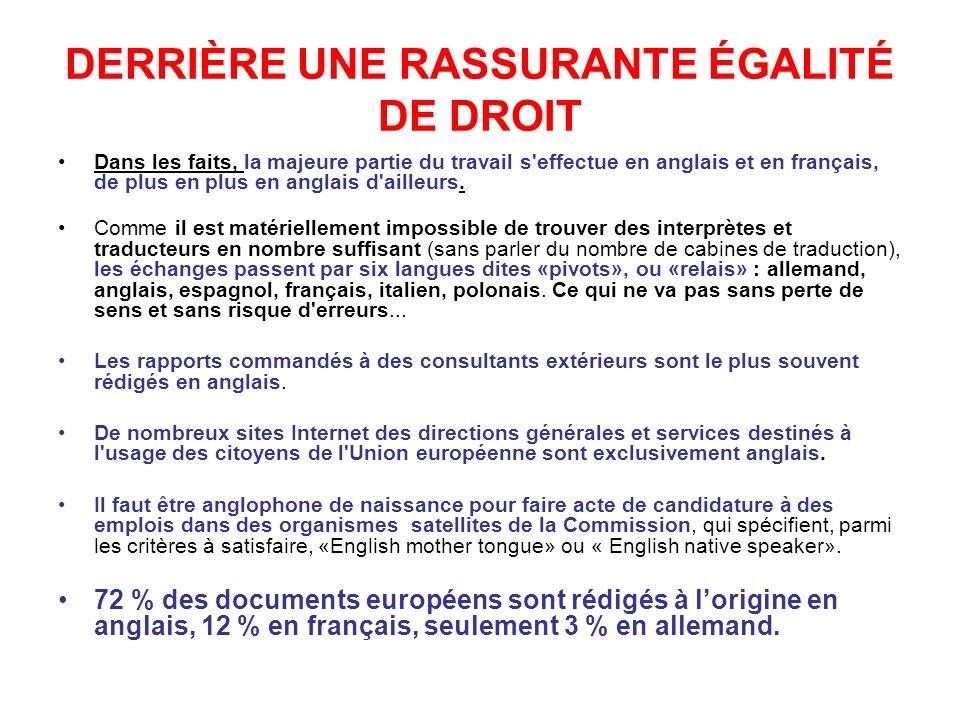 DERRIÈRE UNE RASSURANTE ÉGALITÉ DE DROIT Dans les faits, la majeure partie du travail s effectue en anglais et en français, de plus en plus en anglais d ailleurs.