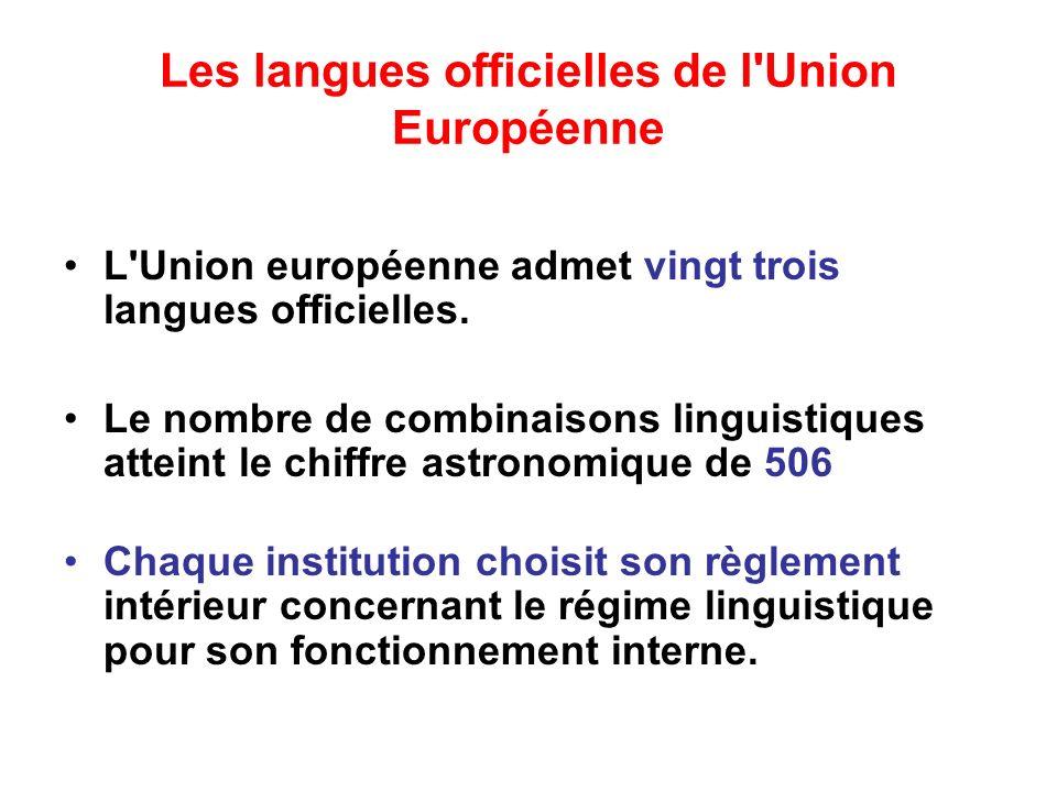 Les langues officielles de l Union Européenne L Union européenne admet vingt trois langues officielles.