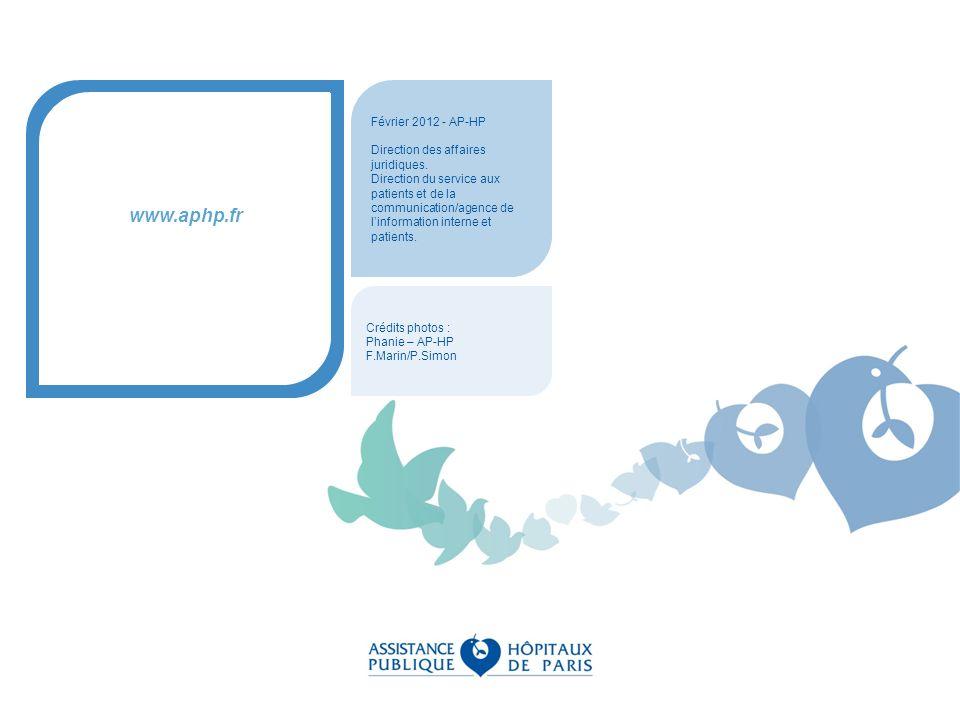 Février 2012 - AP-HP Direction des affaires juridiques. Direction du service aux patients et de la communication/agence de linformation interne et pat