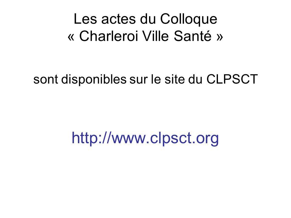 Les actes du Colloque « Charleroi Ville Santé » sont disponibles sur le site du CLPSCT http://www.clpsct.org