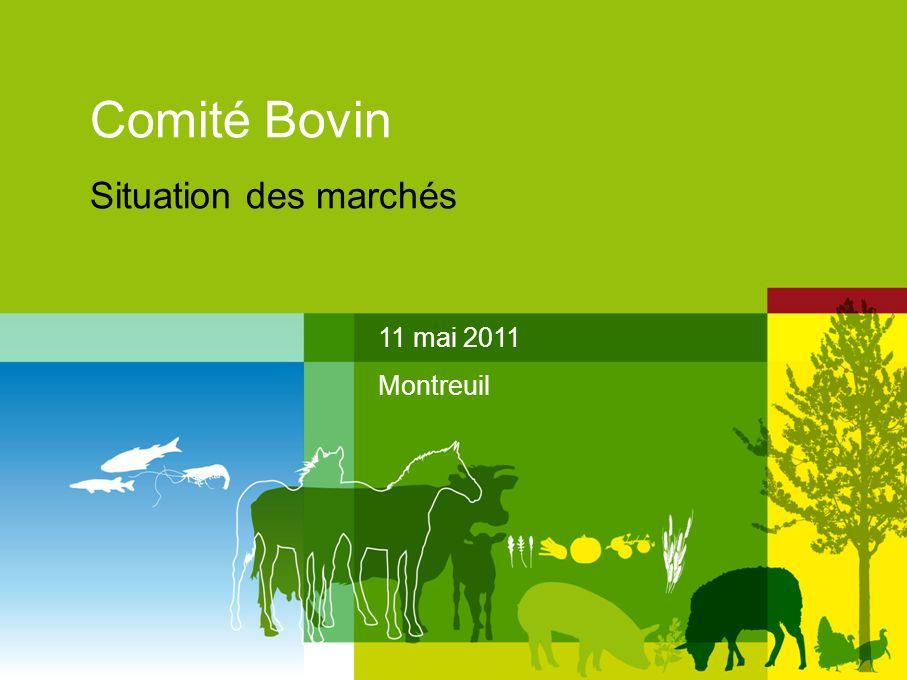 Comité Bovin Situation des marchés 11 mai 2011 Montreuil