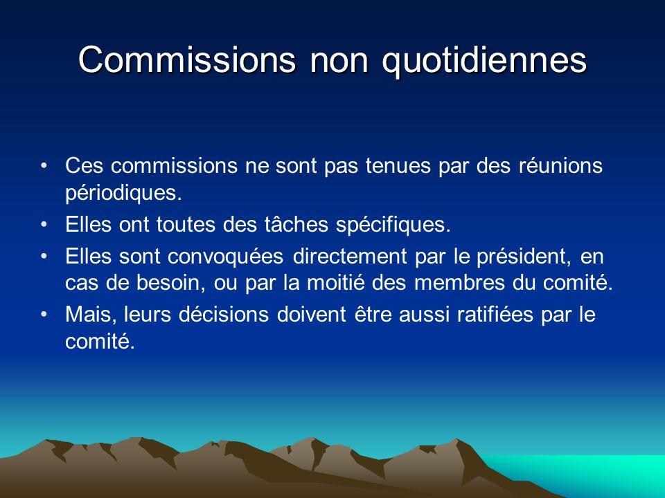 Commissions non quotidiennes Ces commissions ne sont pas tenues par des réunions périodiques.