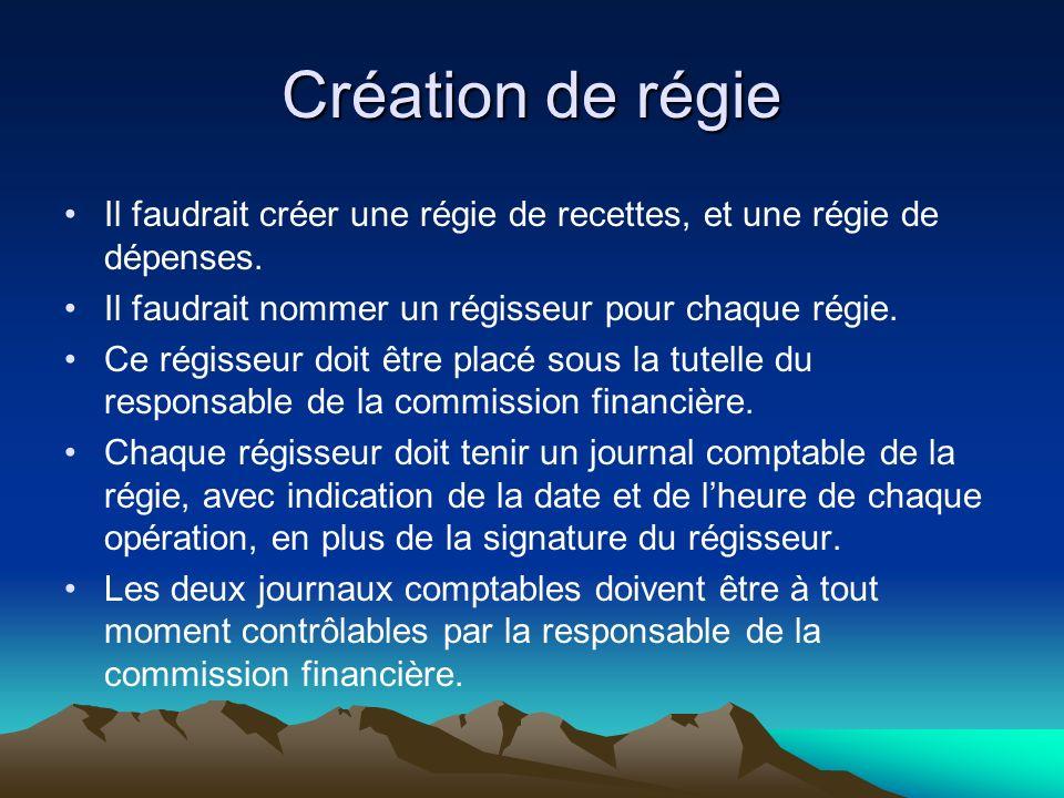 Création de régie Il faudrait créer une régie de recettes, et une régie de dépenses.