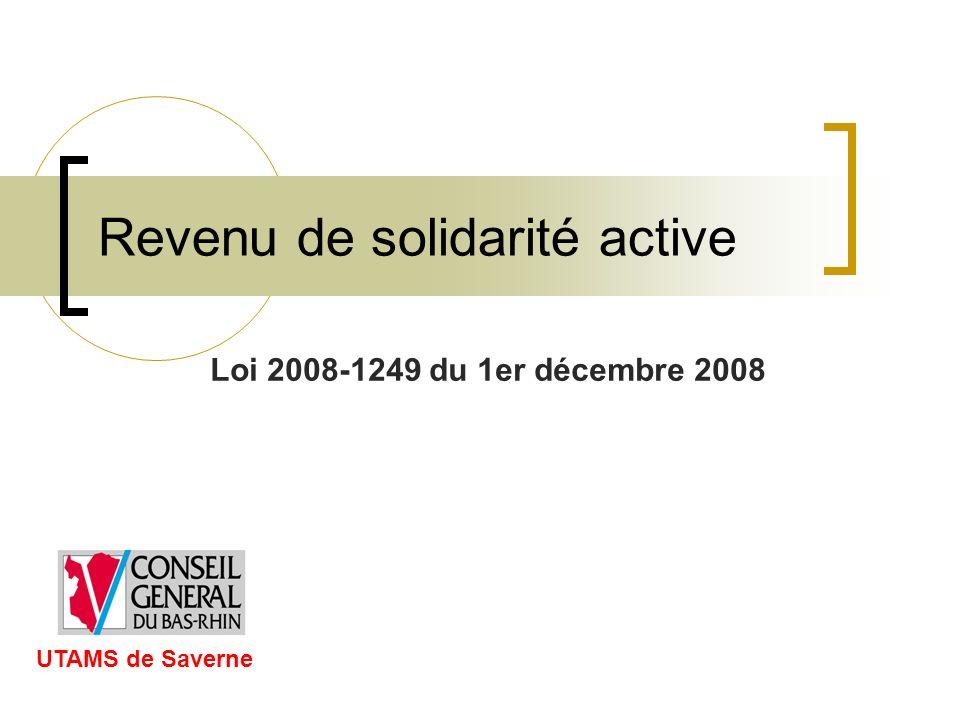 Revenu de solidarité active Loi 2008-1249 du 1er décembre 2008 UTAMS de Saverne