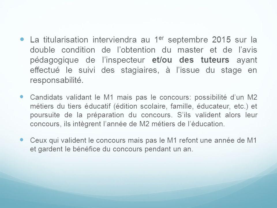 La titularisation interviendra au 1 er septembre 2015 sur la double condition de lobtention du master et de lavis pédagogique de linspecteur et/ou des