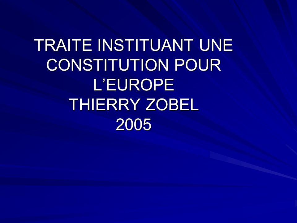 La Conférence intergouvernementale, composée des chefs dEtat et de gouvernement des 25 Etats membres a adopté, le 18 juin 2004, le Traité instituant une Constitution pour lEurope La présentation ci-jointe vise à présenter les dispositions majeures édictées par la Constitution et montre, ainsi, les modifications apportées au traité de Nice