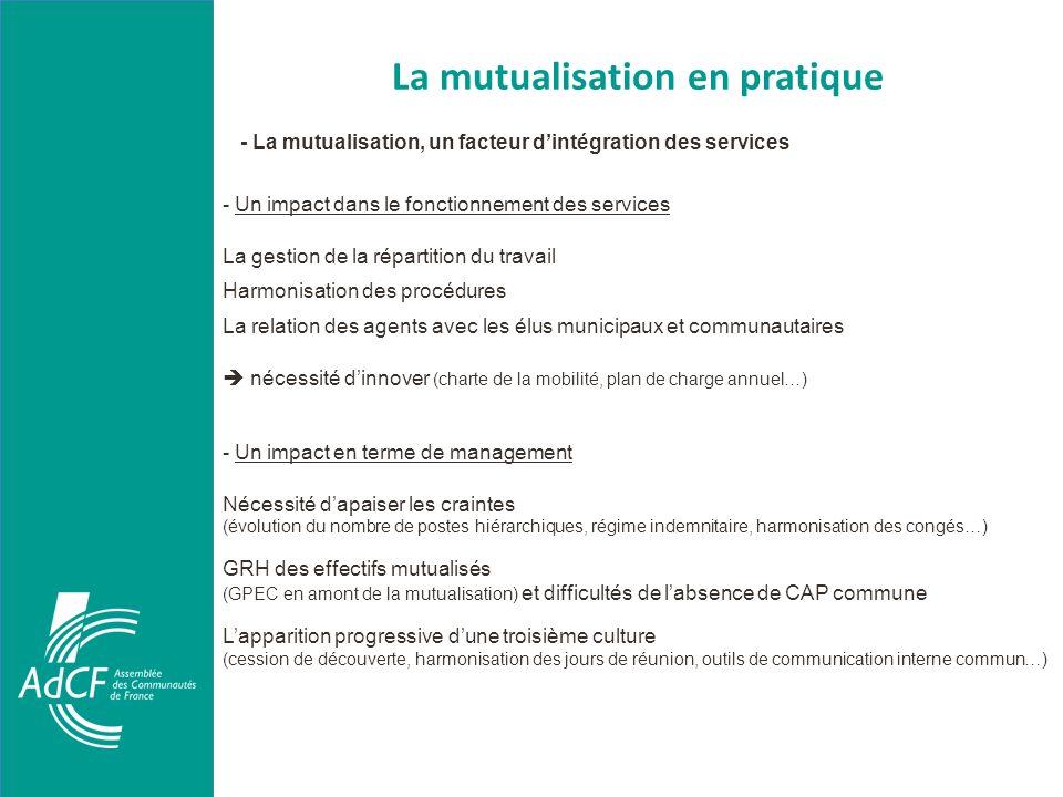 La mutualisation en pratique - La mutualisation, un facteur dintégration des services - Un impact dans le fonctionnement des services La gestion de la