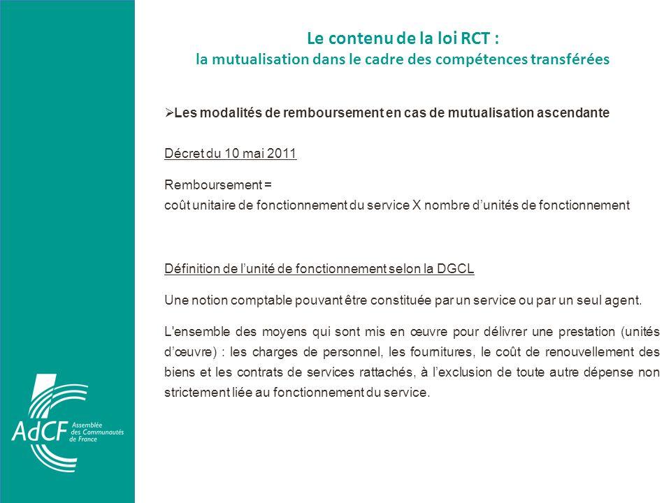 Le contenu de la loi RCT : la mutualisation dans le cadre des compétences transférées Les modalités de remboursement en cas de mutualisation ascendant